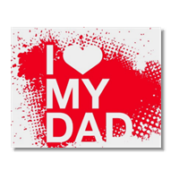 I Love My Dad - Poster carta lucida
