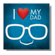 I love my dad glasses Poster carta lucida
