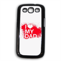 I Love My Dad - Cover Samsung Galaxy SIII