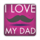 I love my dad mustache Stickers quadrato