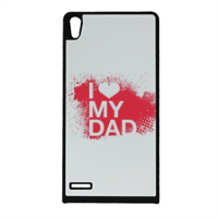 I Love My Dad - Cover Huawei Ascend p6