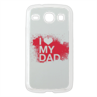 I Love My Dad - Cover Samsung Galaxy Core