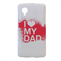 I Love My Dad - Cover nexus 5 stampa 3d