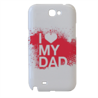 I Love My Dad - Cover samsung galaxy note2 3d