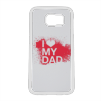 I Love My Dad - Cover Samsung Galaxy S6