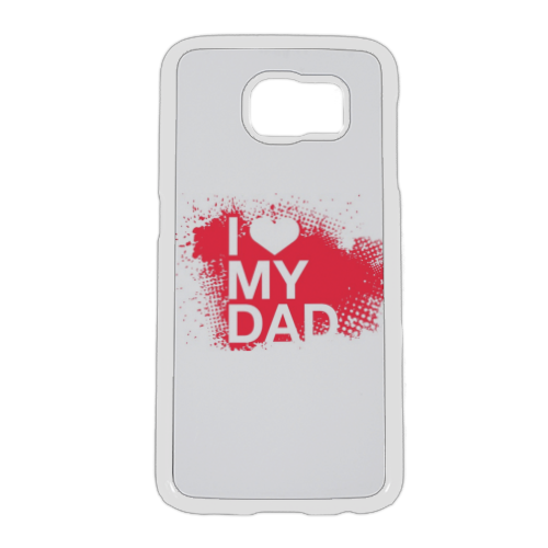 I Love My Dad Cover Samsung Galaxy S6