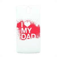 I Love My Dad - Cover Oneplus One 3D