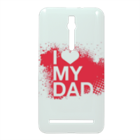 I Love My Dad - Cover Asus Zenfone 2 3D