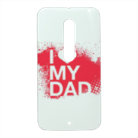 I Love My Dad - Cover Motorola Moto X Style 3D