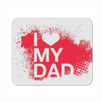 I Love My Dad - Mousepad in masonite