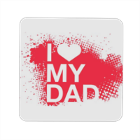 I Love My Dad - Magnete quadrato grande