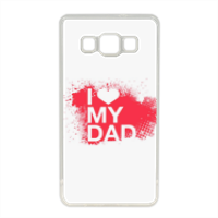 I Love My Dad - Cover in silicone Samsung A5