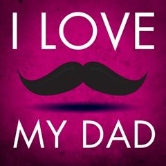I love my dad mustache