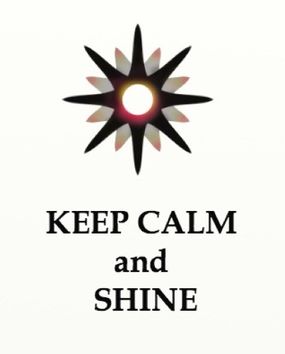 KEEP CALM AND SHINE!